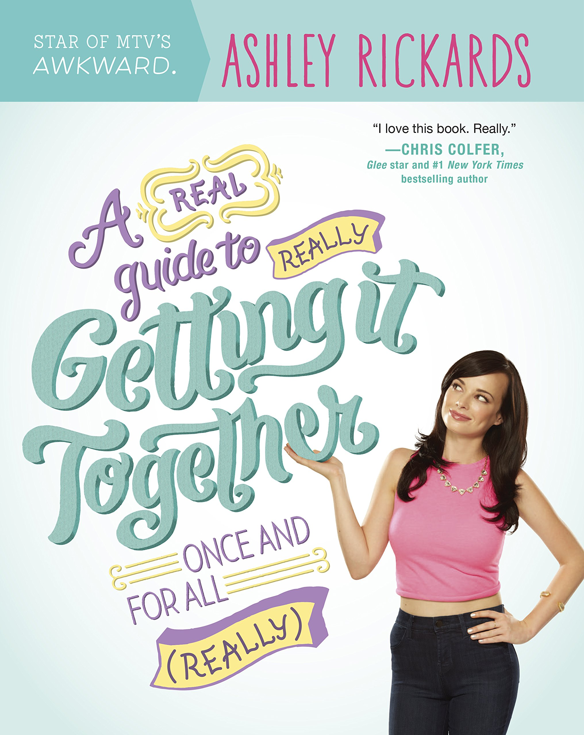 Download A Real Guide to Really Getting It Together Once and for All: (Really) ebook