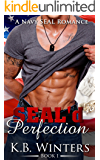 SEAL'd Perfection Book 1: A Navy SEAL Romance
