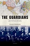 The Guardians: The League of Nations and the Crisis of Empire (English Edition)