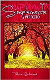 Simplemente perfecto (Serie Sintonías nº 4)