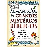 Almanaque dos Grandes Mistérios Bíblicos: Respostas Surpreendentes Sobre o Livro Mais Misterioso de Todos os Tempos