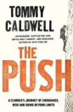 The Push: A Climber's Journey of Endurance, Risk and Going Beyond Limits to Climb the Dawn Wall