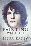 Painting with Fire: A Survivors Find Love Novel