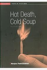 Hot Death, Cold Soup: Twelve Short Stories (Garnet World Fiction S.) Paperback