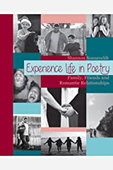 Experience Life in Poetry: Family, Friends and Romantic Relationships Kindle Edition
