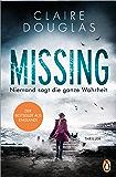 Missing  - Niemand sagt die ganze Wahrheit: Thriller