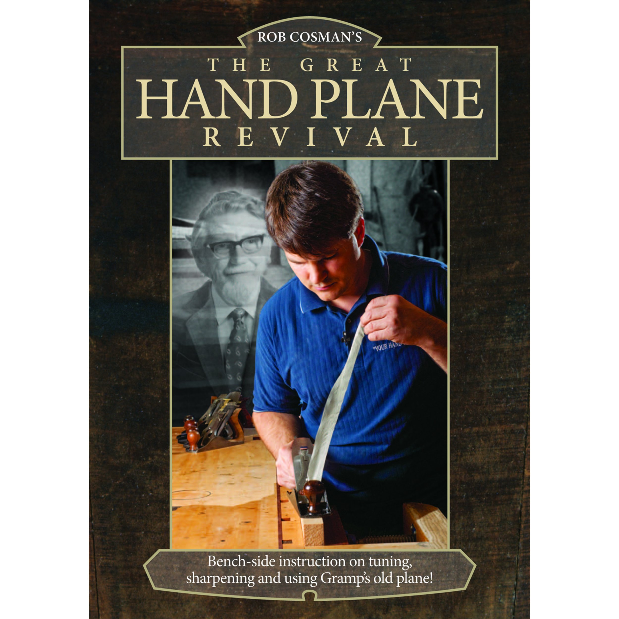 Rob Cosman The Great Hand Plane Revival
