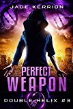 Perfect Weapon (Double Helix Book 3)