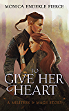 To Give Her Heart (Militess and Mage Book 0)