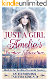 Just a Girl: Amelia's Frontier Adventure: Clean Historical Western Romance (Mail-Order Brides of Laramie County Book 3)