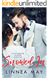 Snowed In: A Billionaire Winter Novella