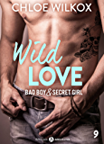 Wild Love – 9: Bad boy & secret girl