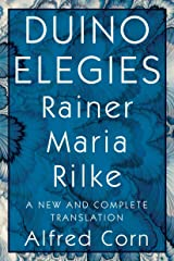 Duino Elegies: A New and Complete Translation Kindle Edition