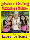 Confessions of a Sex Tourist--Motorcycling in Mindanao (English Edition)