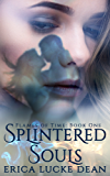Splintered Souls (Flames of Time Book 1)