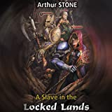 A Slave in the Locked Lands: LitRPG