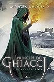 Il principe dei ghiacci: La saga dei Tre Regni [vol. 4]