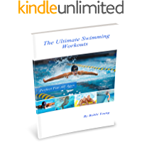 The Ultimate Swimming Workouts (English Edition)