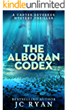 The Alboran Codex: A Suspense Thriller (A Carter Devereux Mystery Thriller Book 3)