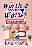 Worth A Thousand Words: First Glance Photography Cozy Mystery Series
