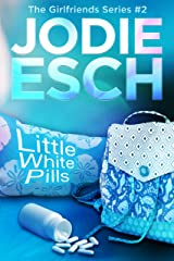 Little White Pills:Book #2 (The Girlfriends Series) Kindle Edition