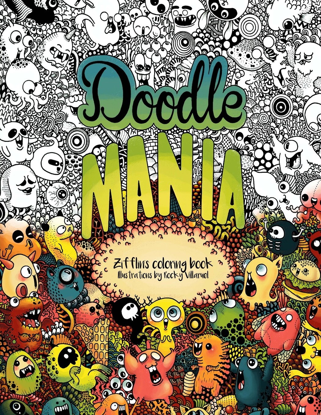 Amazon Doodle Mania Zifflins Coloring Book Volume 4 9781539494683 Zifflin Rocky Villaruel Books