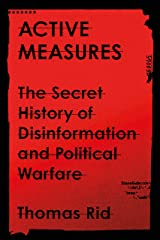 Active Measures: The Secret History of Disinformation and Political Warfare Kindle Edition