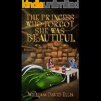 The Princess Who Forgot She Was Beautiful (The Harry Ferguson Chronicles Book 1)