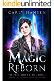 Magic Reborn: The Peacesmith Series Book 1: A New Adult Urban Fantasy Novel