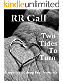 Two Tides To Turn: a compelling mystery of secrets