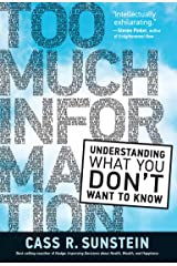 Too Much Information: Understanding What You Don't Want to Know Kindle Edition