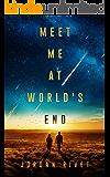 Meet Me at World's End (Bunker Book 2)