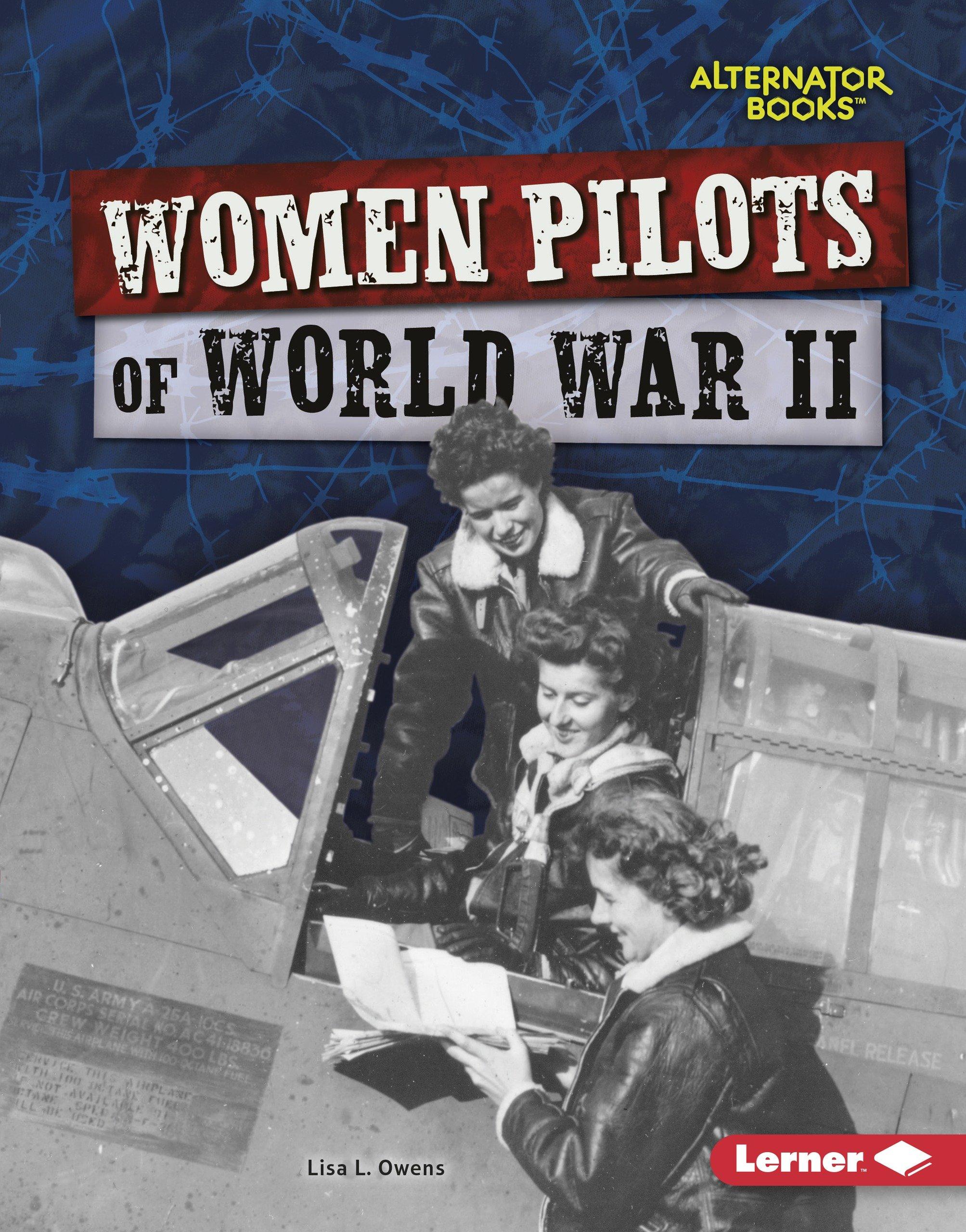 Women Pilots of World War II (Heroes of World War II: Alternator Books)