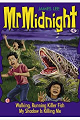 Mr Midnight #47: Walking, Running Killer Fish; My Shadow Is Killing Me Kindle Edition