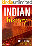 Indian History : Objective: CSAT, IES, NDA/NA, CDS, SCC, NCERT, Railway, Banking, State Services, etc.