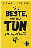 Das Beste, was wir tun können, ist nichts (German Edition)