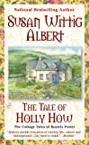 The Tale of Holly How (The Cottage Tales of Beatrix Potter)
