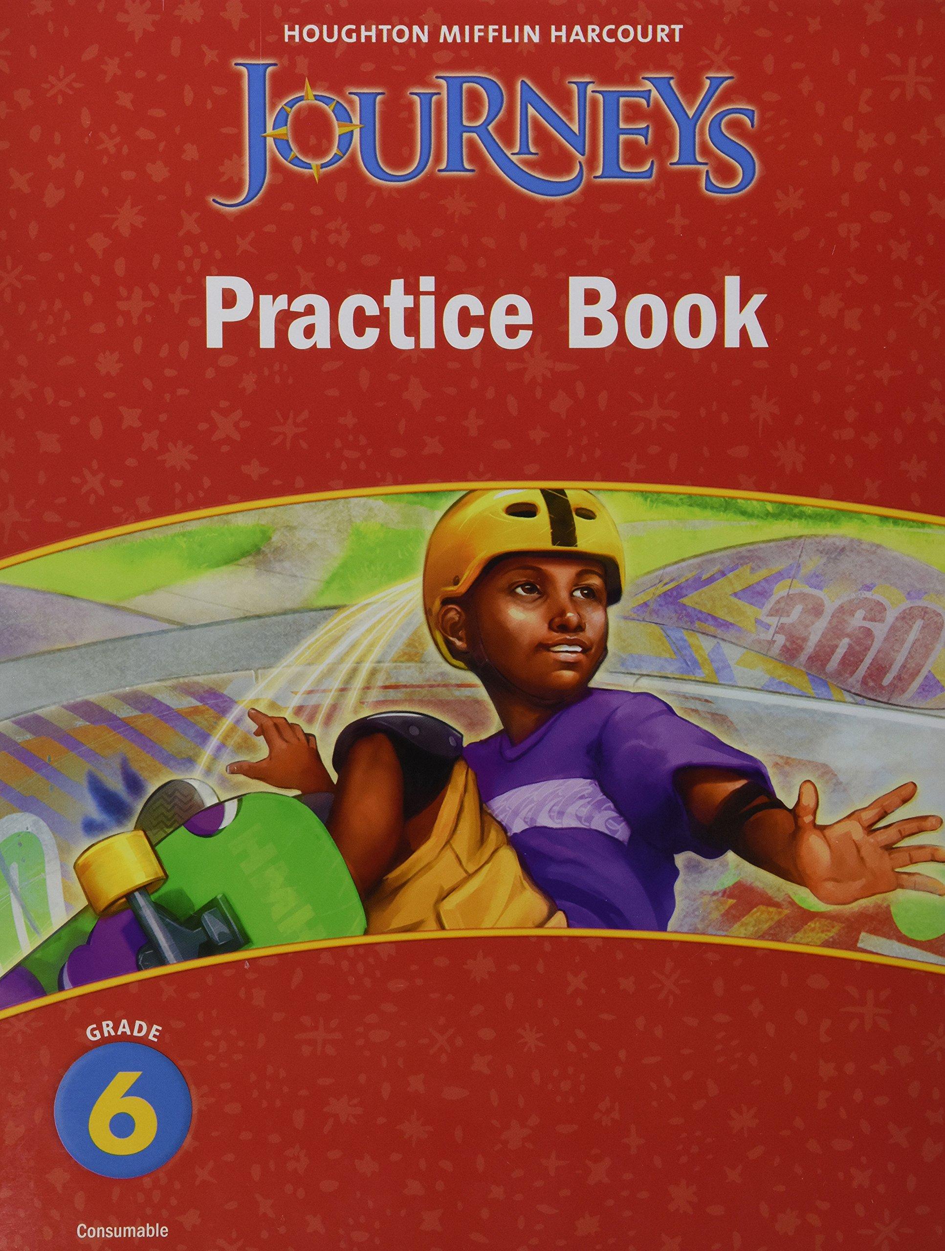 Journeys, Grade 6 Practice Book Consumable: Houghton Mifflin ...