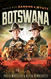 Travels with Gannon and Wyatt: Botswana