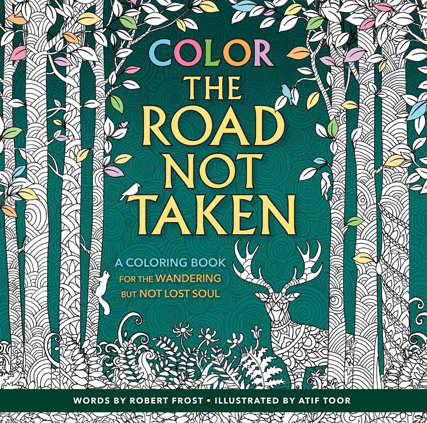 Color the Road Not Taken: Robert Frost, Atif Toor: 9781626868519 ...