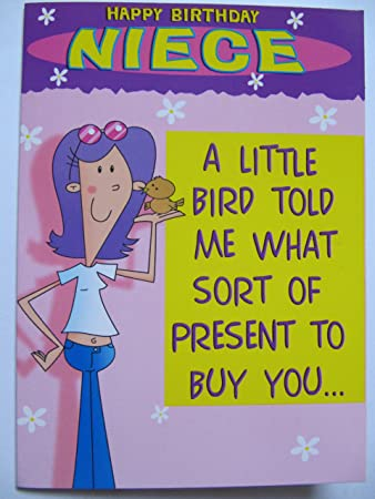 A LITTLE BIRD TOLD ME HAPPY BIRTHDAY NIECE FUNNY GREETING CARD
