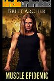 Muscle Epidemic: (Female Muscle, Giantess)