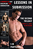 Lessons in Submission: The Second Trilogy (A Bundle of Gay Discipline and Domination)