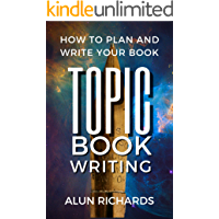 TOPIC Book Writing: How To Plan and Write Your Book