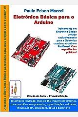 Eletronica Básica para o Arduino: Treinamento em Eletrônica Básica voltado exclusivamente para o Arduino e RedBoard. (Portuguese Edition) Kindle Edition