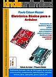 Eletronica Básica para o Arduino: Treinamento em Eletrônica Básica voltado exclusivamente para o Arduino e RedBoard.