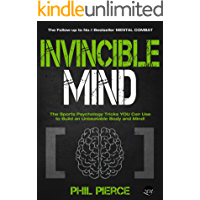 Invincible Mind: The Sports Psychology Tricks You can use to Build an Unbeatable Body and Mind! (Mental Combat Book 2) (English Edition)