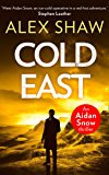 Cold East (An Aidan Snow SAS Thriller, Book 3)