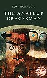 The Amateur Cracksman (A. J. Raffles, The Gentleman Thief Book 1)
