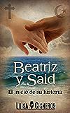 Beatriz y Said: El inicio de su historia (historias de amor en español nº 1)